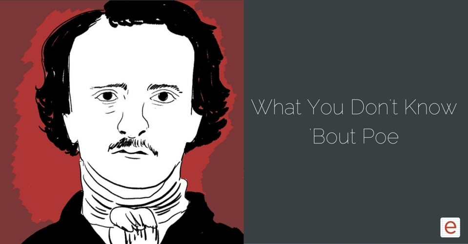 What you don't know'bout Poe