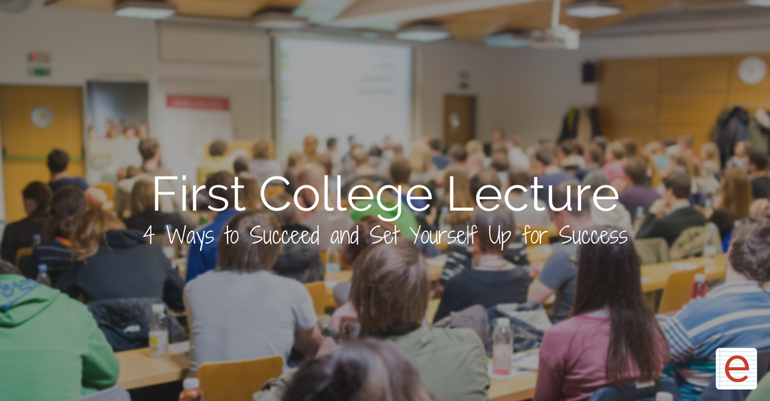 4 Ways to Succeed in Your First Lecture Class